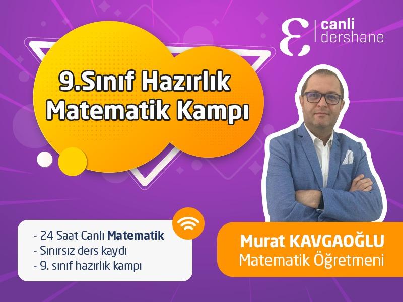 9. Sınıf Hazırlık Matematik Kampı - Murat Kavgaoğlu