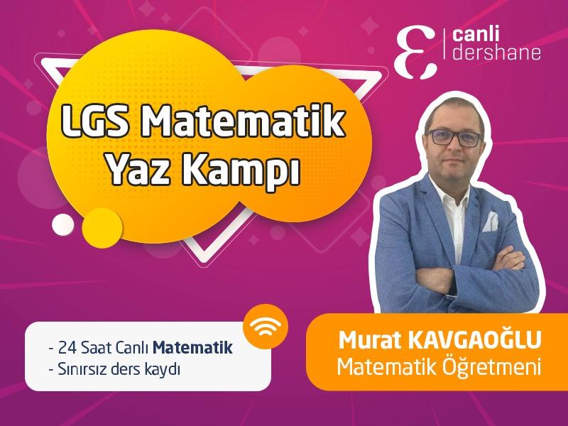 LGS Hazırlık Matematik Kampı Murat Kavgaoğlu